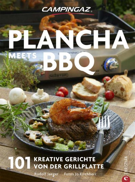 "Campingaz "" Plancha meets BBQ "" Das Kochbuch"